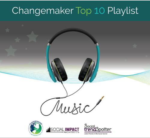 Changemaker Top 10 Playlist